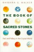 Book of Sacred Stones: Fact and Fallacy in the Crystal World