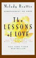 Lessons of Love Rediscovering Our Passion for Life When It All Seems Too Hard to Take