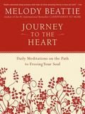 Journey to the Heart Daily Meditations on the Path to Freeing Your Soul