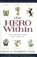 Hero Within Six Archetypes We Live by