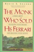 Monk Who Sold His Ferrari: A Fable about Fulfilling Your Dreams and Reaching Yo