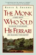 Monk Who Sold His Ferrari A Fable About Fulfilling Your Dreams and Reaching Your Destiny