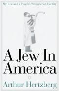 Jew in America My Life and a People's Struggle for Identity