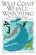 West Coast Whale Watching: The Complete Guide to Observing Marine Mammals