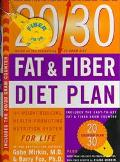 The 20/30 Fat and Fiber Diet Plan: The Weight Reducing, Health Promoting Nutrition System fo...