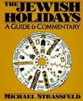 Jewish Holidays A Guide & Commentary