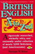 British English A to Zed - Norman W. Schur - Paperback