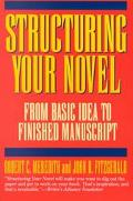 Structuring Your Novel From Basic Idea to Finished Manuscript
