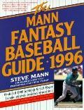 Mann Fantasy Baseball Guide, 1996: Predicted 1996 Rankings for All Major League Players Posi...