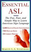 Essential Asl The Fun, Fast, and Simple Way to Learn American Sign Language