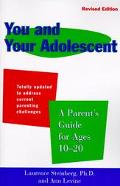 You and Your Adolescent A Parent's Guide for Ages 10 to 20
