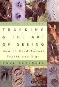 Tracking & the Art of Seeing How to Read Animal Tracks & Sign