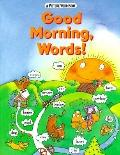 Good Morning, Words: A Picture Word Book