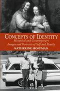 Concepts of Identity Historical and Contemporary Images and Portraits of Self and Family