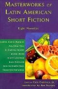 Masterworks of Latin American Short Fiction: Eight Novellas