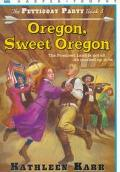 Oregon, Sweet Oregon - Kathleen Karr