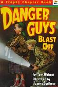 Danger Guys Blast Off - Tony Abbott - Paperback