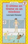 El ultimo en tirarse es un miedoso (Spanish Edition)
