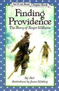 Finding Providence The Story of Roger Williams