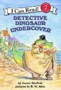 Detective Dinosaur Undercover (I Can Read Book 2)