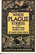When Plague Strikes The Black Death, Smallpox, AIDS