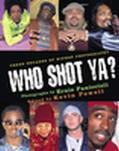 Who Shot Ya Three Decades of Hiphop Photography