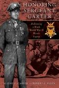 Honoring Sergeant Carter A Family's Journey to Uncover the Truth About an American Hero