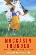 Moccasin Thunder American Indian Stories For Today