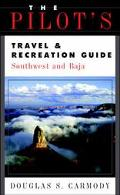 The Pilot's Travel and Recreation Guide: Southwest and Baja