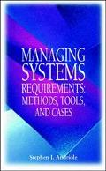 Managing Systems Requirements: Methods, Tools, and Cases