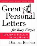 Great Personal Letters for Busy People 300 Ready-To-Use Letters for Every Occassion