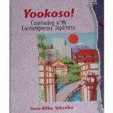 Yookoso: Continuing With Contemporary Japanese (v. 2)