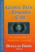 Global Fees for Episodes of Care New Approaches to the Purchasing of Healthcare