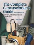 Complete Canvasworker's Guide How to Outfit Your Boat Using Natural or Synthetic Cloth