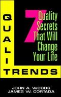 QualiTrends: 7 Quality Secrets That Will Change Your Life