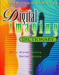 The Illustrated Digital Imaging Dictionary - Daniel Grotta - Paperback