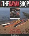 Kayak Shop: Three Elegant Wooden Kayaks Anyone Can Build
