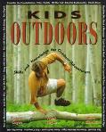 Kids Outdoors: Skills and Knowledge for Outdoor Adventurers