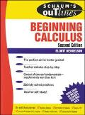 Schaum's Outline of Theory and Problems of Beginning Calculus
