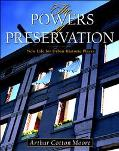 The Powers of Preservation: New Life for Historic Structures