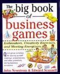 Big Book of Business Games Icebreakers, Creativity Exercises and Meeting Energizers