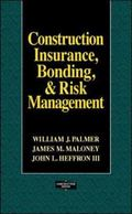 Construction Insurance, Bonding, and Risk Management