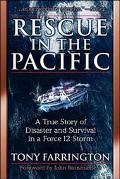 Rescue in the Pacific A True Story of Disaster and Survival in a Force 12 Storm