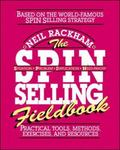 Spin Selling Fieldbook Practical Tools, Methods, Exercises, and Resources