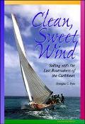 Clean, Sweet Wind Sailing With the Last Boatmakers of the Caribbean