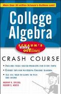 College Algebra Based on Schaum's Outline of College Algebra