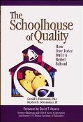 Schoolhouse of Quality How One Voice Built a Better School House of Quality