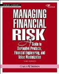 Managing Financial Risk A Guide to Derivative Products, Financial Engineering and Value Maxi...