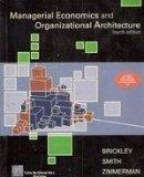 Managerial Economics & Organizational Architecture, 4th Edition