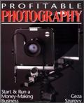Profitable Photography Start and Run a Money-Making Business
